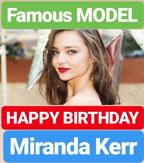 HAPPY BIRTHDAY Miranda Kerr
