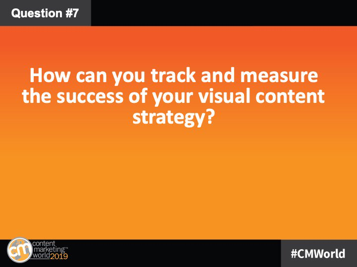 Q7: How can you track and measure the success of your visual content strategy? #CMWorld https://t.co/ZdlSPnbPnp