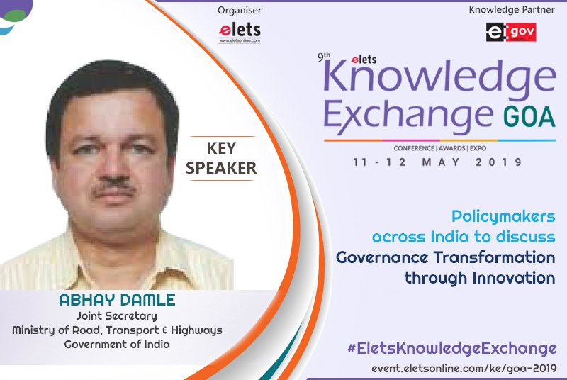 test Twitter Media - Eletsonline is pleased to welcome Abhay Damle, Joint Secretary , Ministry of Road Transport and Highways, Government of India as the Key Speaker at #EletsKnowledgeExchange #Goa on 11-12 May, 2019. Know More : https://t.co/fHF79s93Nw Subscribe Us: https://t.co/HPZ8J1HPWK https://t.co/9cX0NlcNNk