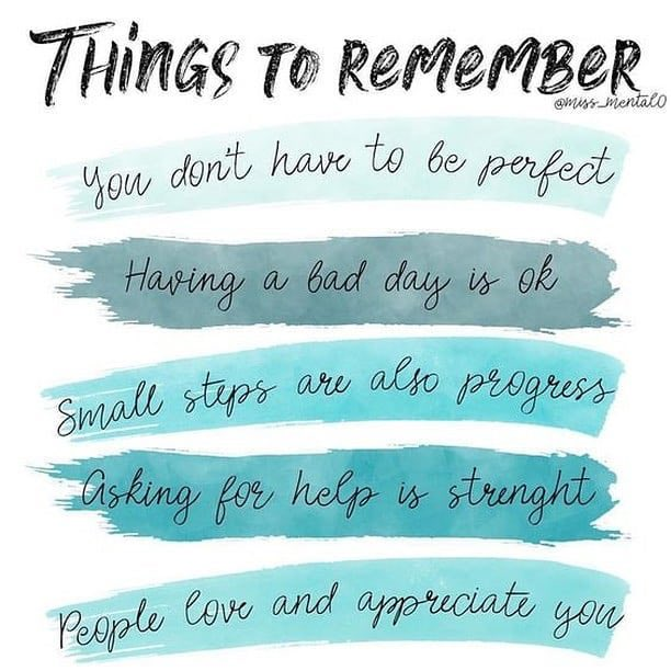 """""""Things to remember: 🌈 You don't have to be perfect 😠 Having a bad day is ok 🚶🏻♂️ Small step are also progress ☔️ Asking for help is strength 💕 People love and appreciate you"""" ~ @actionhappiness  #mindfulness https://t.co/8Pl5Kh2yXw"""
