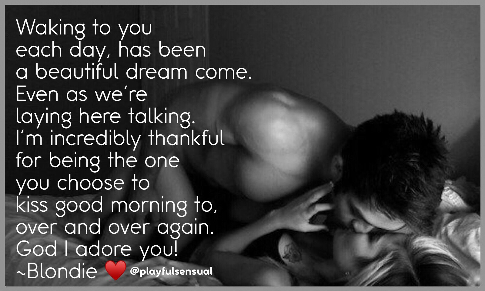 Waking to you each day, has been a beautiful dream come. Even as we're laying here talking. I'm incredibly thankful for being the one you choose to kiss good morning to, over and over again. God I adore you! ~Blondie ♥️ https://t.co/EYdRHbVqas