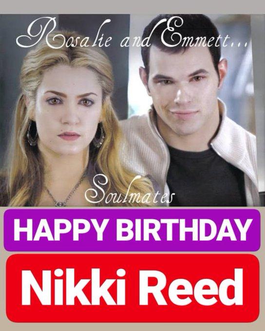 HAPPY BIRTHDAY Nikki Reed