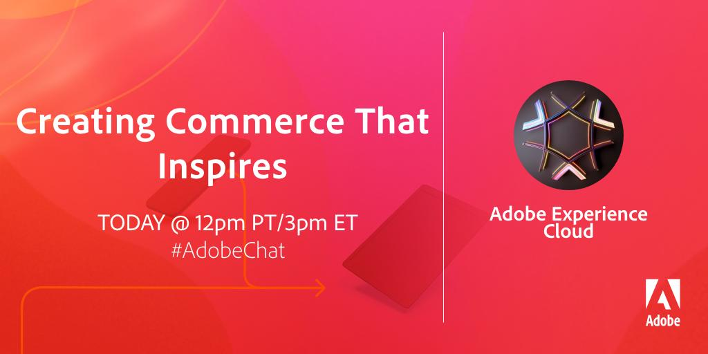 AdobeExpCloud: #AdobeChat starts in just 15 MINUTES! Join today's #RoadToImagine conversation on 'Creating Commerce That Inspires.' https://t.co/7iMUL2JaA2