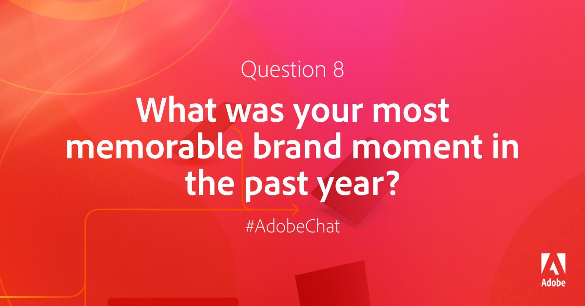 AdobeExpCloud: Q8: What was your most memorable brand moment in the past year? #AdobeChat #RoadToImagine https://t.co/z3oWpjvp2r