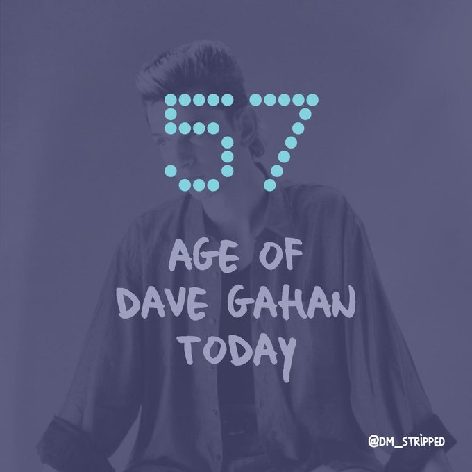 Happy Birthday to Dave Gahan of - 57 years today but our eternal darkest star!