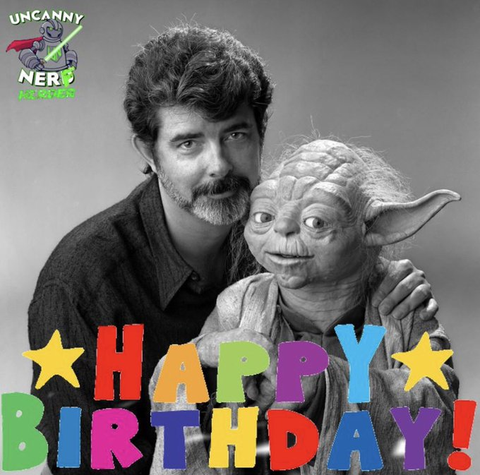 Happy Birthday to The Maker , George Lucas!