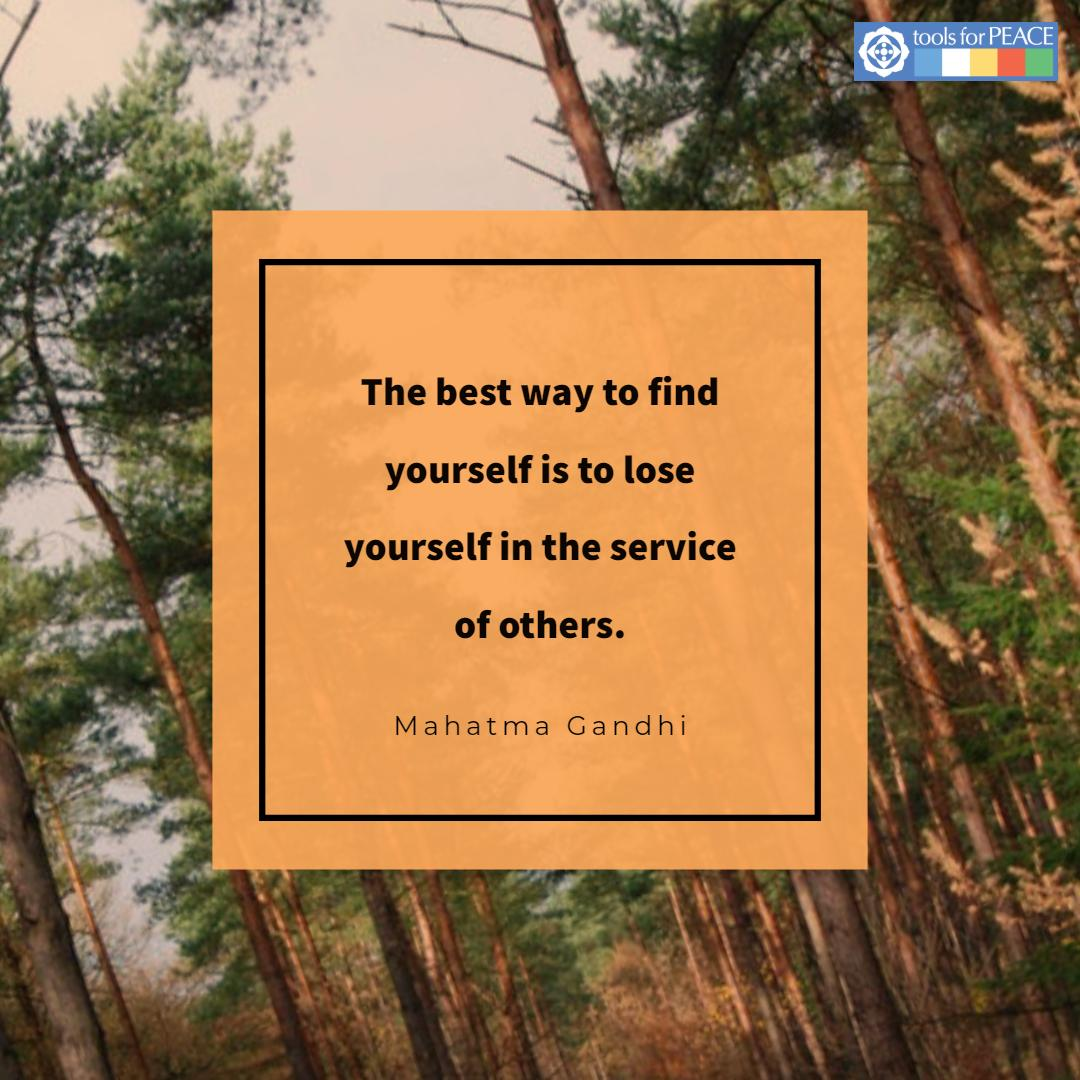 """RT @toolsforpeace: """"The best way to find yourself is to lose yourself in the service of others."""