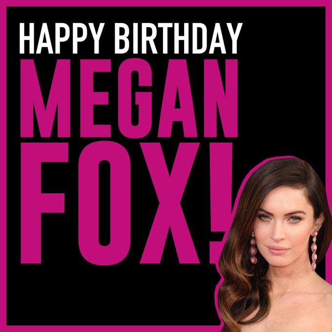 Happy Birthday to actress Megan Fox!