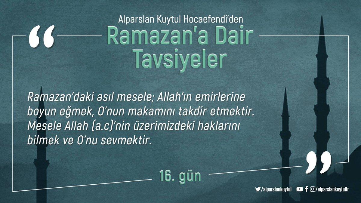 RT @alparslankuytul: Alparslan Kuytul Hocaefendiden Ramazan'a Dair Tavsiyeler  16. Gün  #Salı https://t.co/YFXkpqso0k