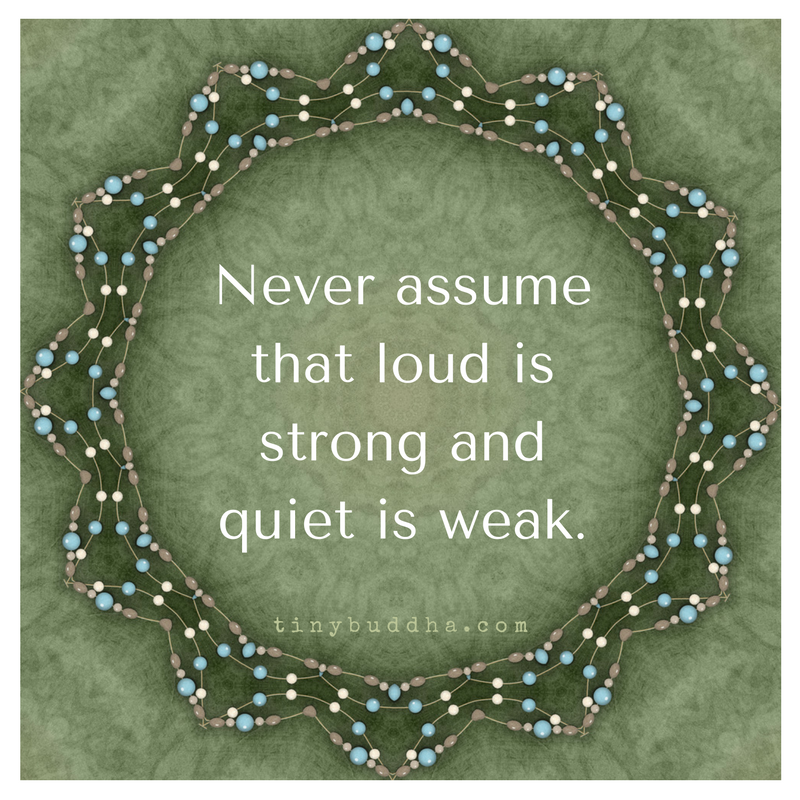 Never assume that loud is strong and quiet is weak. https://t.co/TpHBneN1f2
