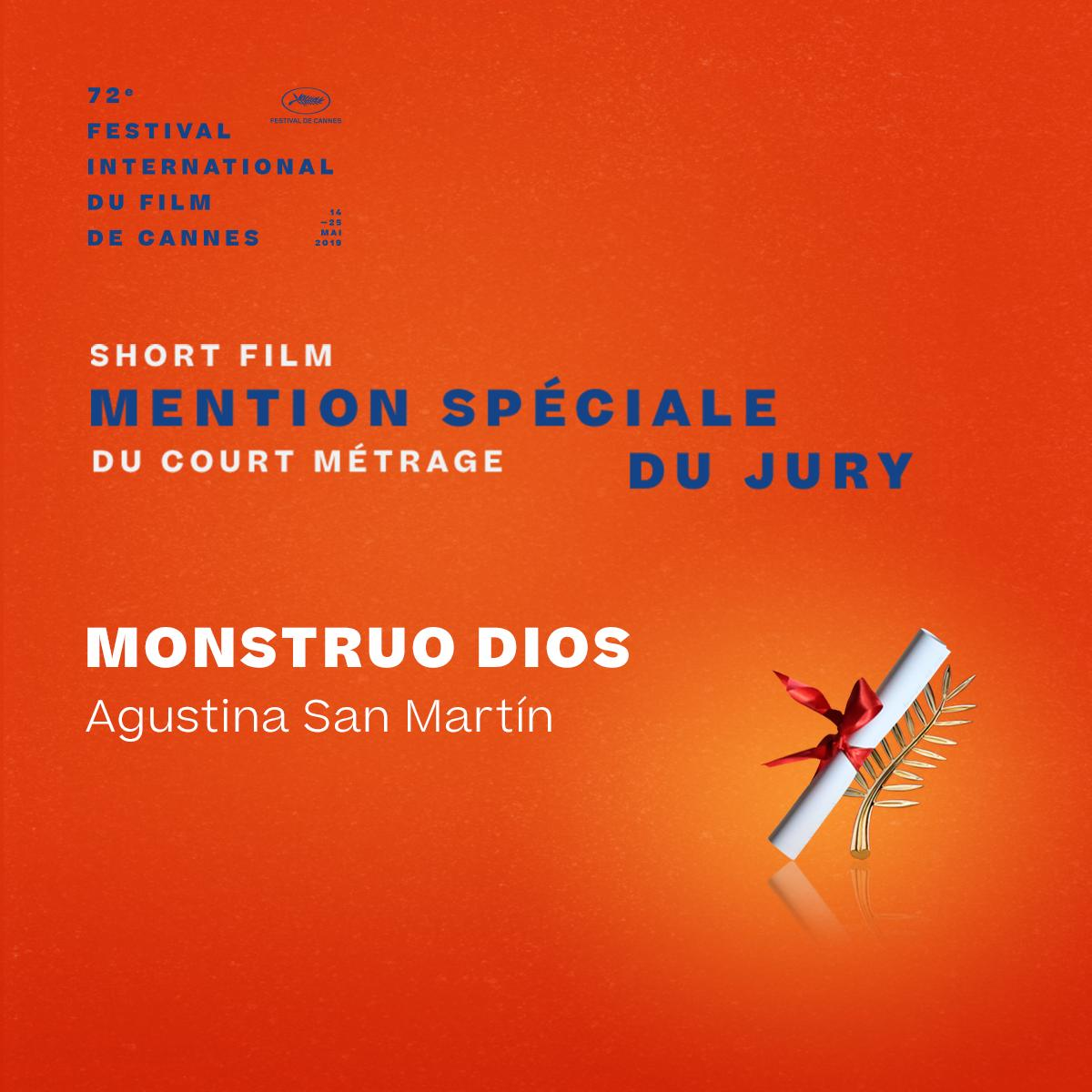 The Special Mention of the Jury for short film goes to… #MonstruoDios by Agustina San Martín #Cannes2019 #Awards https://t.co/OJQNcBQ5iE