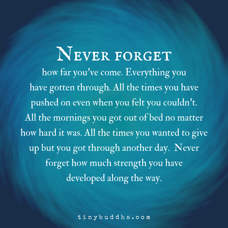 Never forget how far you've come. Everything you have gotten through. All the times you have pushed on even when you felt you couldn't. All the mornings you got out of bed no matter how hard it was. All the times you wanted to give up but you got through another day... https://t.co/KEhku4khXL