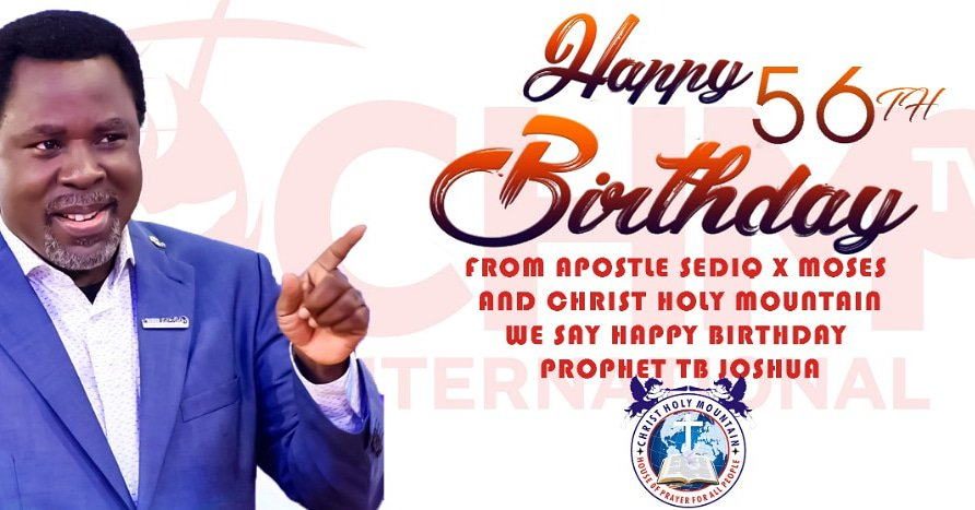 From Apostle Sediq X Moses and Christ Holy Mountain. We say, Happy Birthday Prophet T.B Joshua.