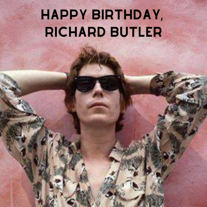 Happy Birthday, Richard Butler!