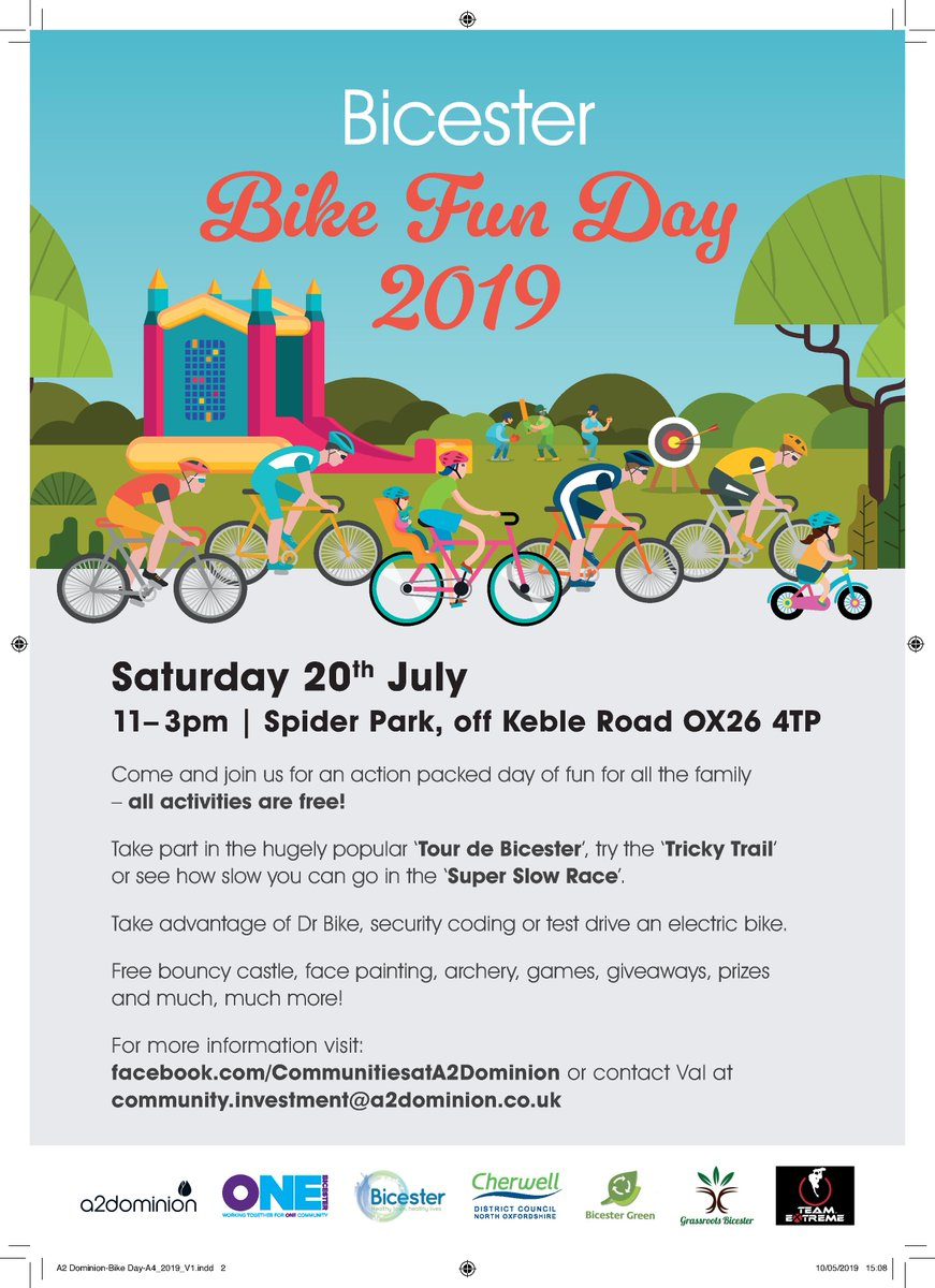 Bicester Bike Fun Day 2019 Take part in the hugely popular Tour de Bicester, try the Tricky Trail When:Saturday 20th July  Time: 11– 3pm  Location: Spider Park, off Keble Road, OX26 4TP Come and join us for an action packed day of fun for all the family – all activities are free!