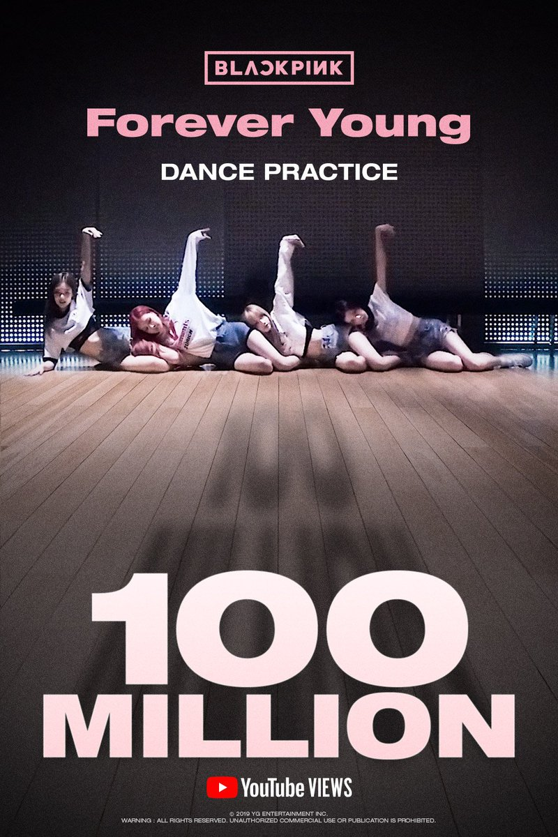 #BLACKPINK 'Forever Young' DANCE PRACTICE VIDEO HITS 100 MILLION VIEWS @YouTube BLINKs worldwide, thank you so much!  🎥   #블랙핑크 #FOREVERYOUNG #DANCE_PRACTICE #안무영상 #100MILLION #YG