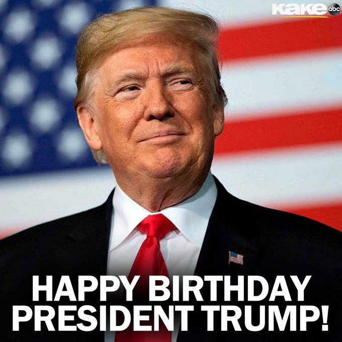 Happy Birthday to President Donald Trump who turns 73 today!