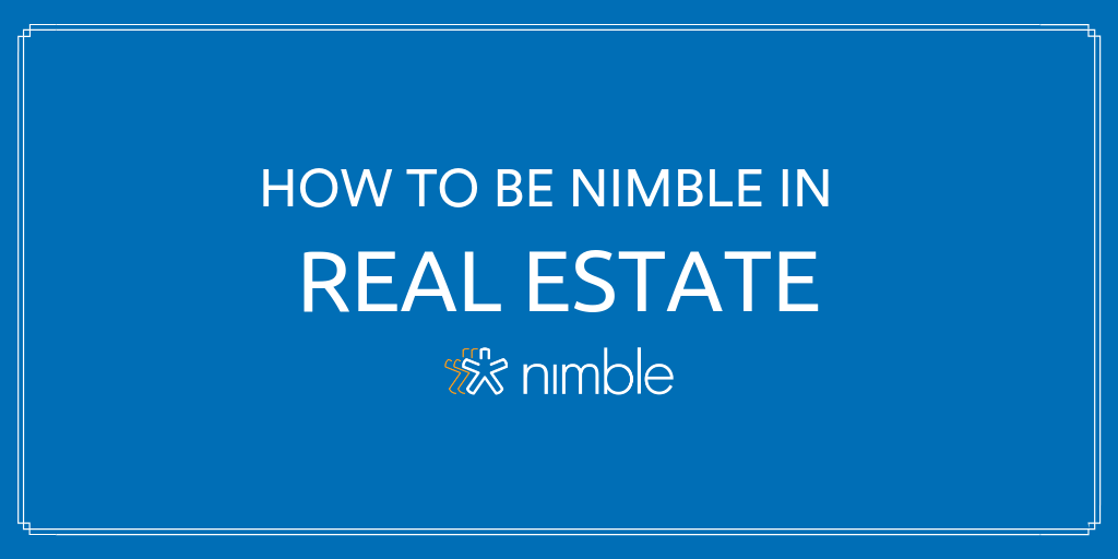 How to be Nimble in Real Estate