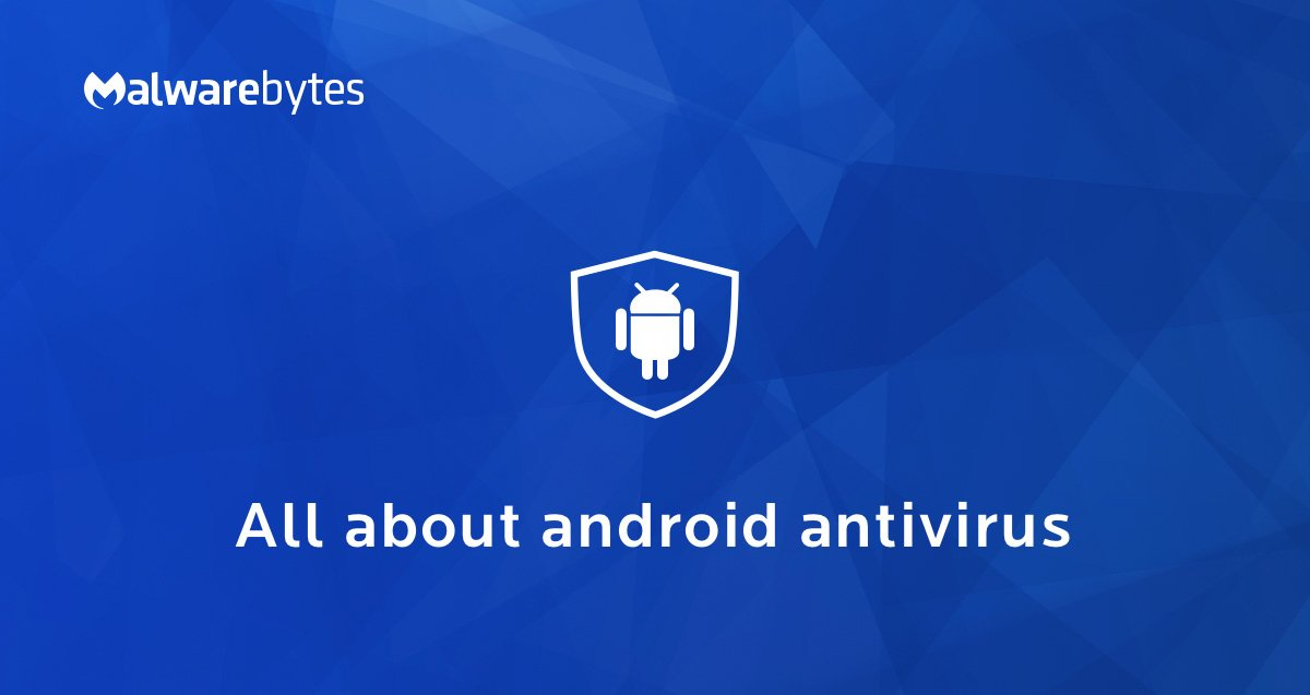 Android Antivirus - Malware & Virus Removal Software | Malwarebytes