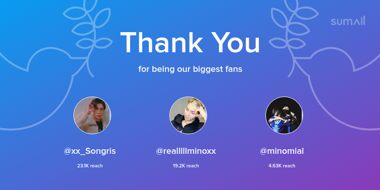 Our biggest fans this week: xx_Songris, realllllminoxx, minomial. Thank you! via https://t.co/0GDcfsILaO https://t.co/HcMetzsoyI