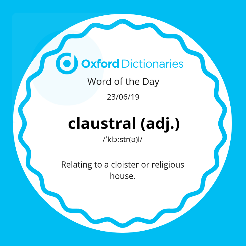 Word of the Day: claustral https://t.co/6vCJ2LfaHt
