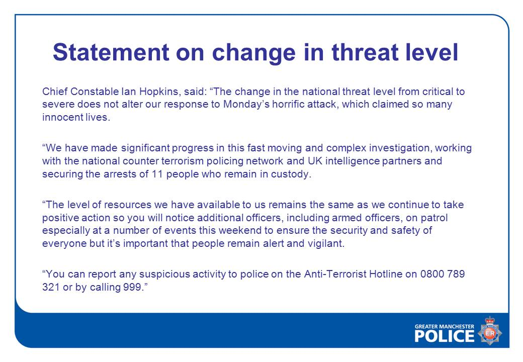 The UK threat level has been reduced from 'critical' to 'severe'
