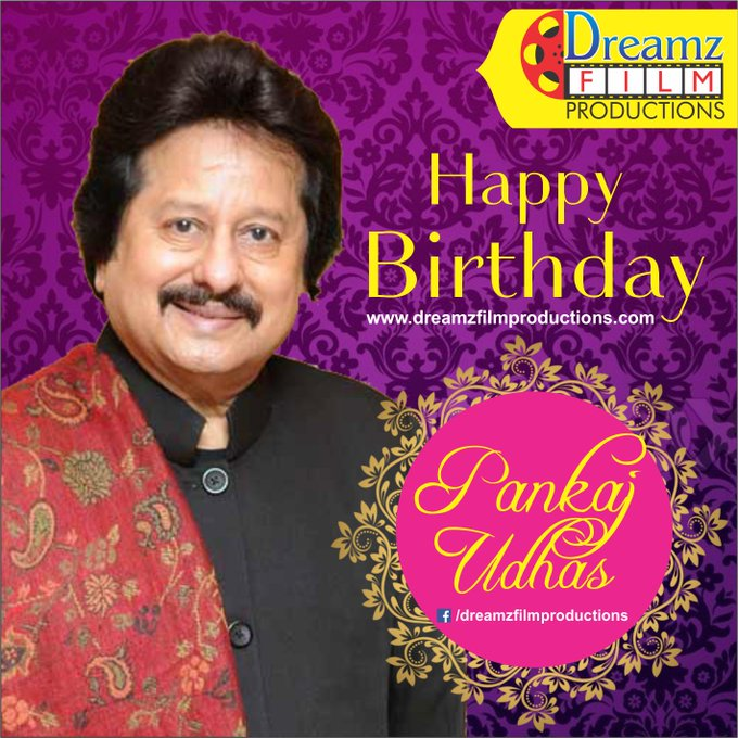 Dreamz Film Productions wishes a Very Happy to (ghazal singer)