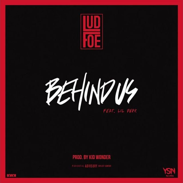 New Music: @LudFoe feat. @LilDurk 'Behind Us' https://t.co/vbbRC83MGA https://t.co/QLqPGuaDgA