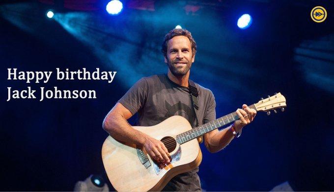 Happy birthday to Jack Johnson!!!