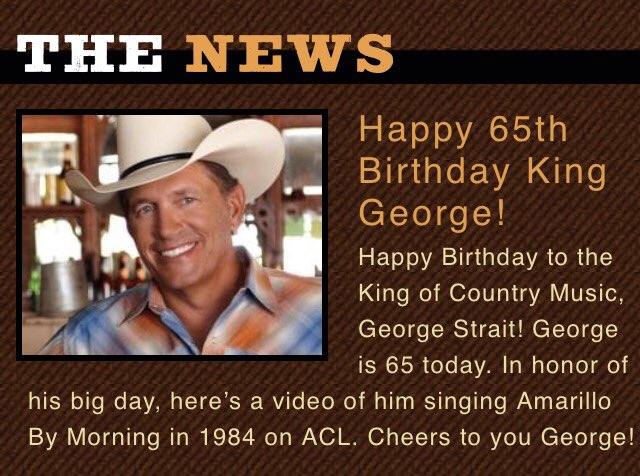 HAPPY 65th BIRTHDAY, GEORGE STRAIT!