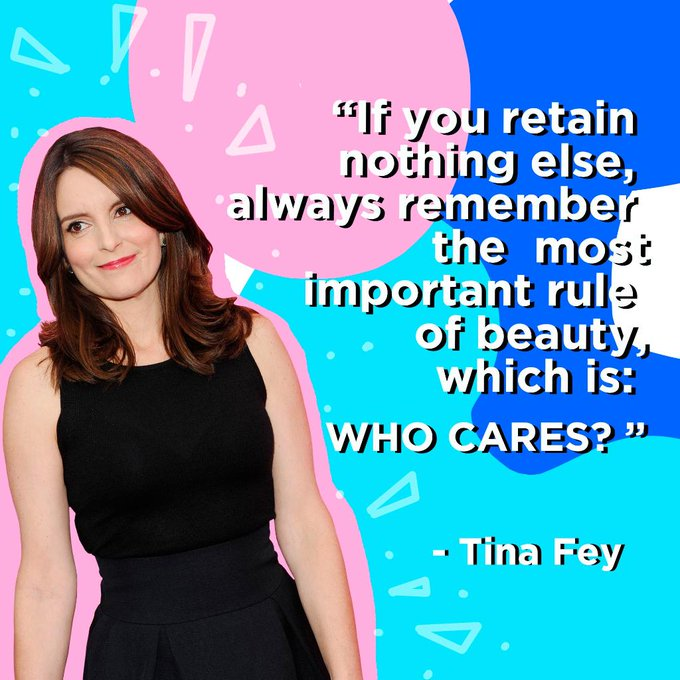Happy Birthday, Tina Fey! Thanks for the belly laughs and beauty advice.