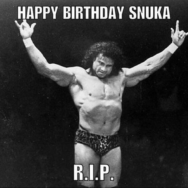 Happy birthday one of the best Jimmy Snuka