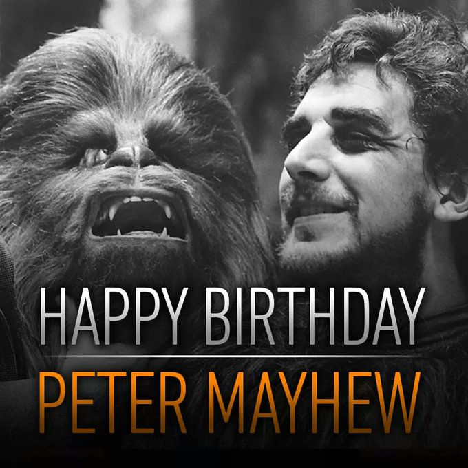 would like to wish Peter Mayhew a happy birthday