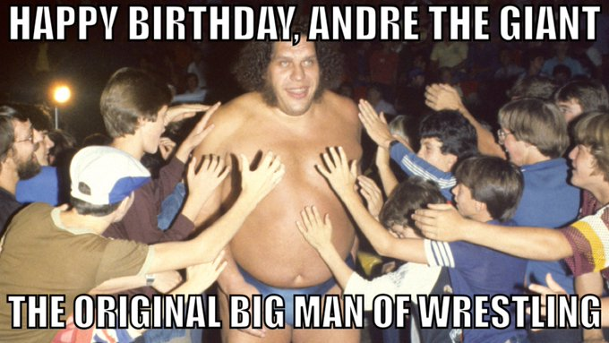 "Happy Birthday to the original ""Big Man,\"" Andre The Giant!"