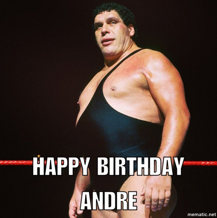 Happy birthday to the late great Andre the Giant!