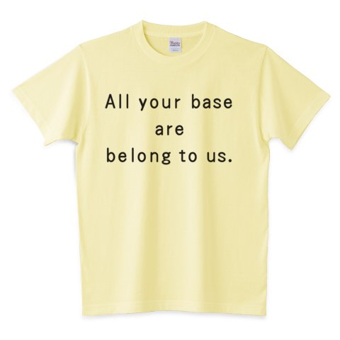 All your base are belong to us.Tシャツ登場!!アウトブレイク・カンパニー で加納 慎一が