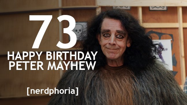 Happy Birthday to Peter Mayhew! Rrrrrrr-ghghghghgh!