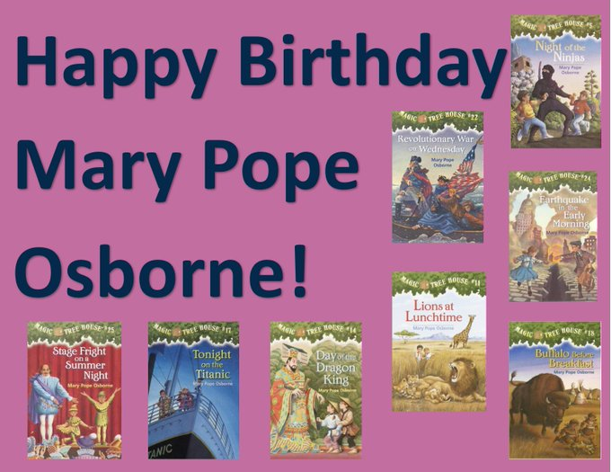Happy birthday to Mary Pope Osborne, author of the Magic Tree House chapter book series!