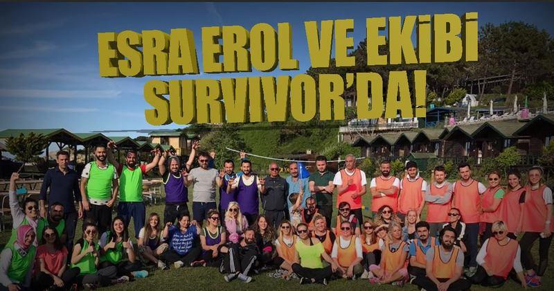 Esra Erol ve ekibi Survıvor'da