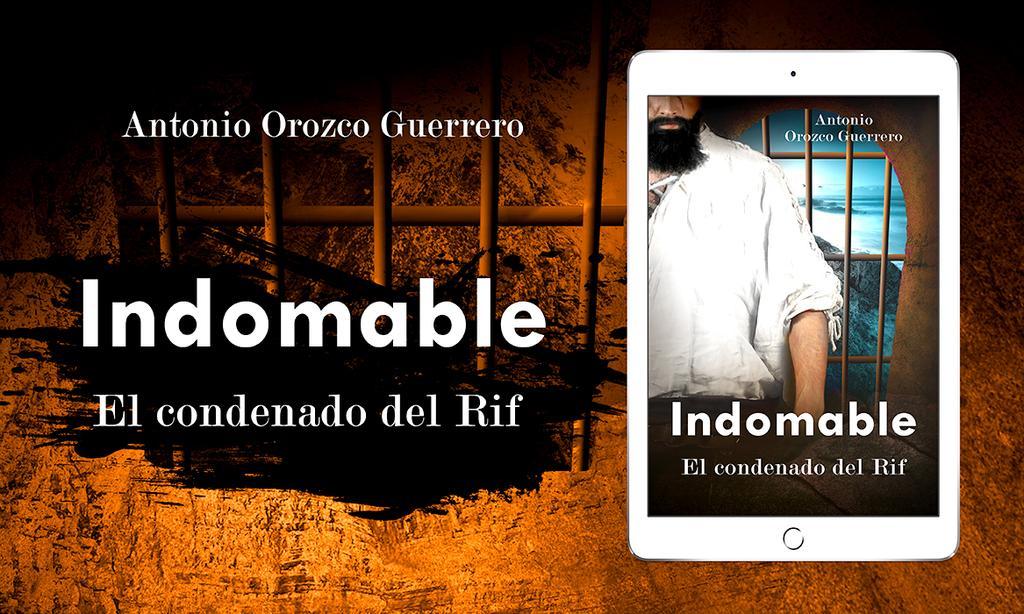 _INDOMABLE: EL CONDENADO DEL RIF_, de Antonio Orozco Guerrero @AOrozcoGuerrero https://t.co/gemI337xZl https://t.co/lINLM77FDm