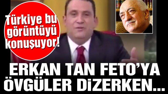 """Résultat de recherche d'images pour """"Fethullah Gülen'e övgüler dizen Erkan Tan bu görüntülere ne diyecek?"""""""