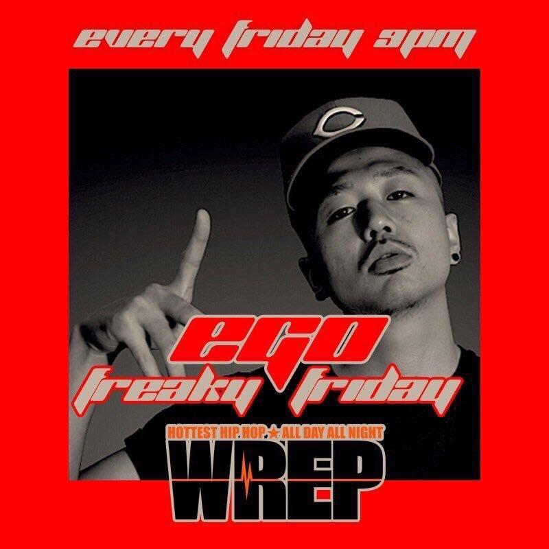 【21時から!】EGO 「FREAKY FRIDAY」  5min cipher guest : GMP MCs (FU