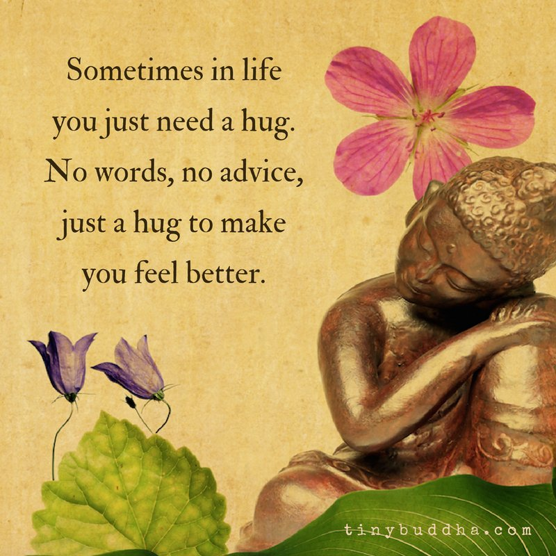 Sometimes In Life You Just Need A Hug. No Words, No Advice, Just