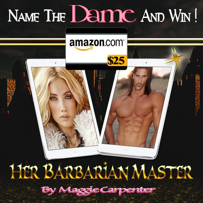 Name The Dame #GIVEAWAY!  #Win a $25 Amazon GC with 'Her Barbarian Master' by Maggie Carpenter