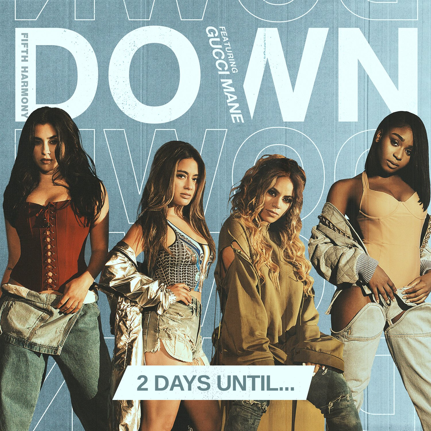 2 DAYS.. #DOWN @fifthharmony ⬇️ https://t.co/q6omYmzWai