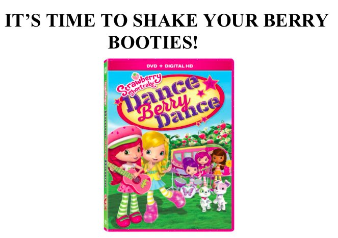Strawberry Shortcake Dance Berry Dance DVD Giveaway