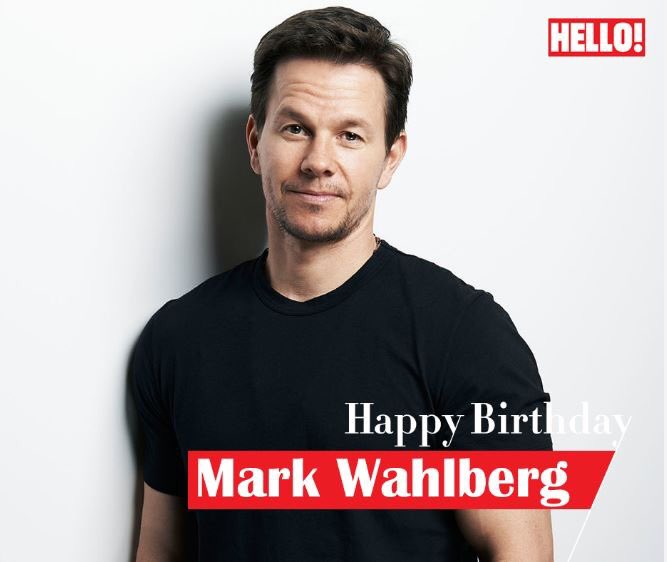 HELLO! wishes Mark Wahlberg a very Happy Birthday