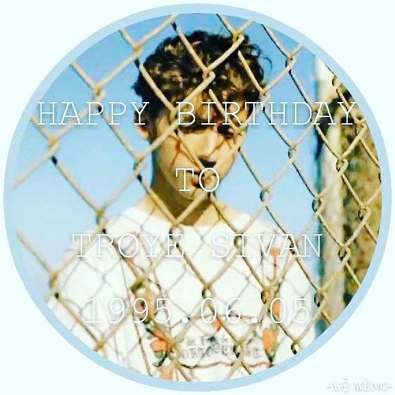Happy Birthday to Troye Sivan