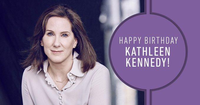 >> Happy Birthday, Kathleen Kennedy!