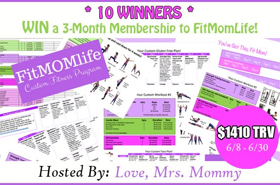 10 Winners! FitMomLife 3-Month Custom Fitness Program Giveaway! $1410 TRV!